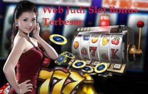 Situs Judi Slot Bonus Terbesar