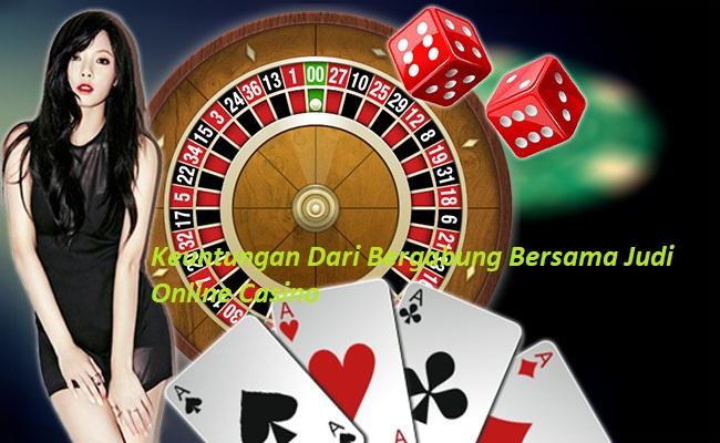 Keuntungan Dari Bergabung Bersama Judi Online Casino