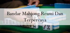 Bandar Mahjong Resmi Dan Terpercaya