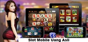 Slot Mobile Uang Asli