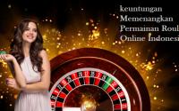 keuntungan Memenangkan Permainan Roulette Online Indonesia