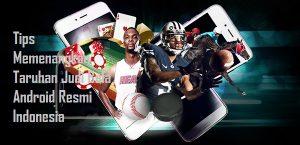 Tips Memenangkan Taruhan Judi Bola Android Resmi Indonesia