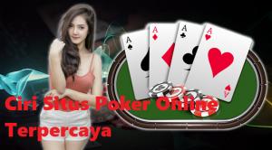Ciri Situs Poker Online Terpercaya
